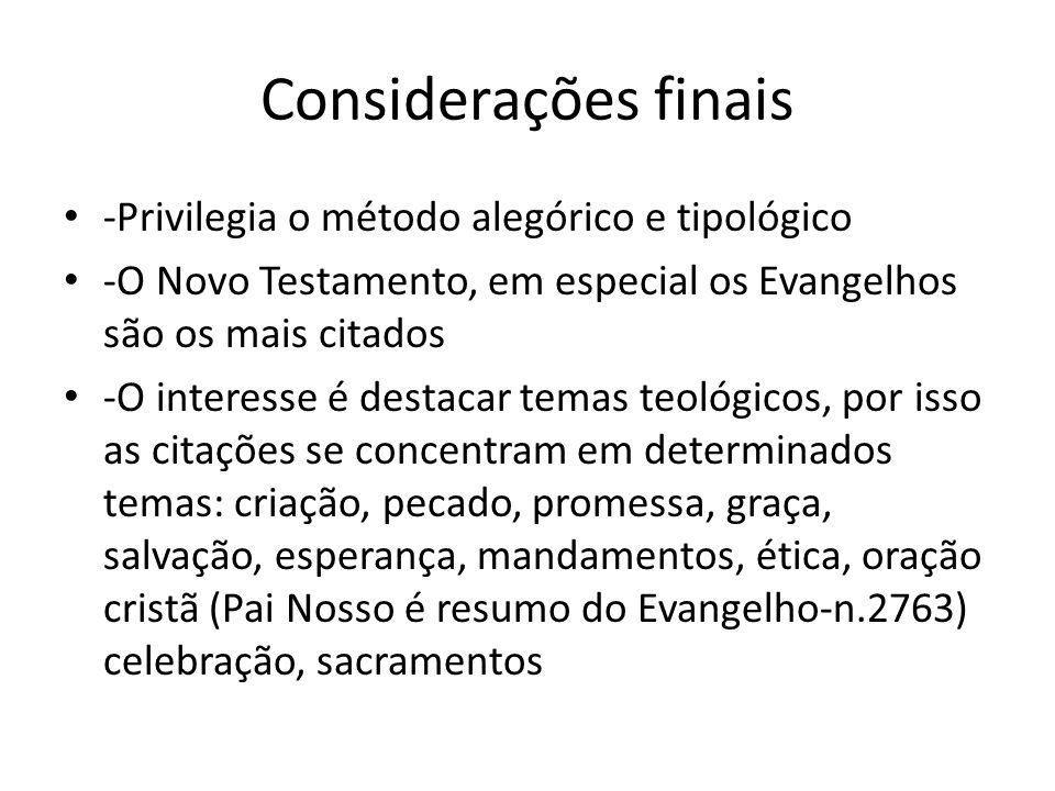 Considerações finais -Privilegia o método alegórico e tipológico