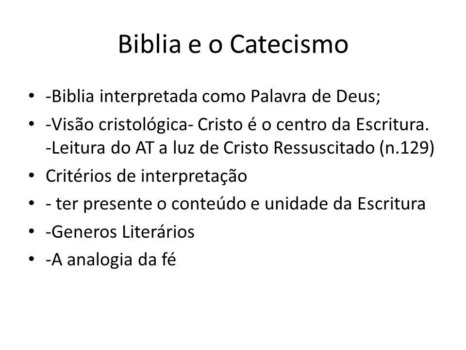 Biblia e o Catecismo -Biblia interpretada como Palavra de Deus;