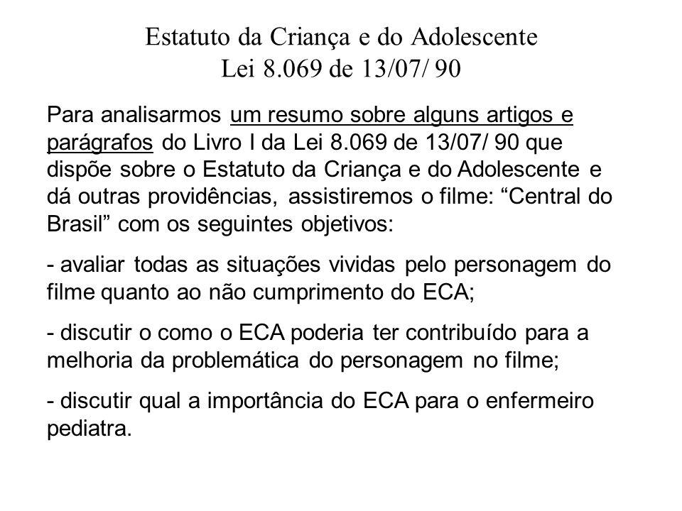 Estatuto da Criança e do Adolescente Lei 8.069 de 13/07/ 90