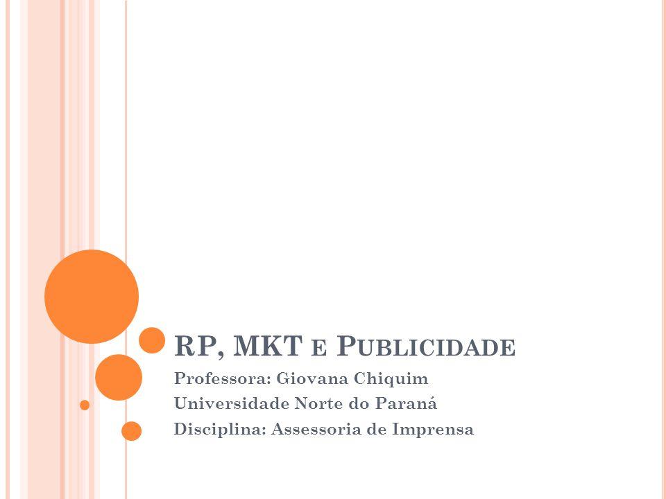 RP, MKT e Publicidade Professora: Giovana Chiquim