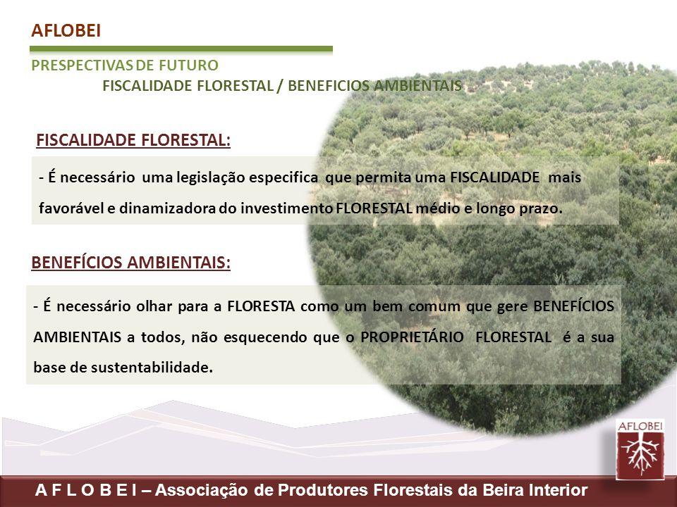 AFLOBEI FISCALIDADE FLORESTAL: BENEFÍCIOS AMBIENTAIS: