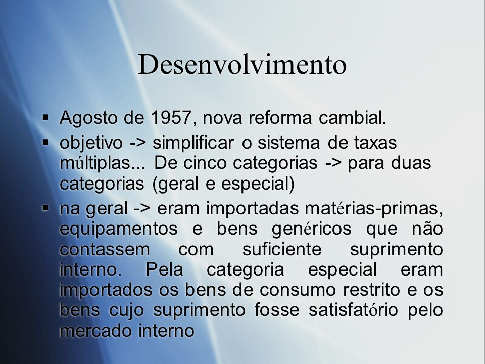 Desenvolvimento Agosto de 1957, nova reforma cambial.
