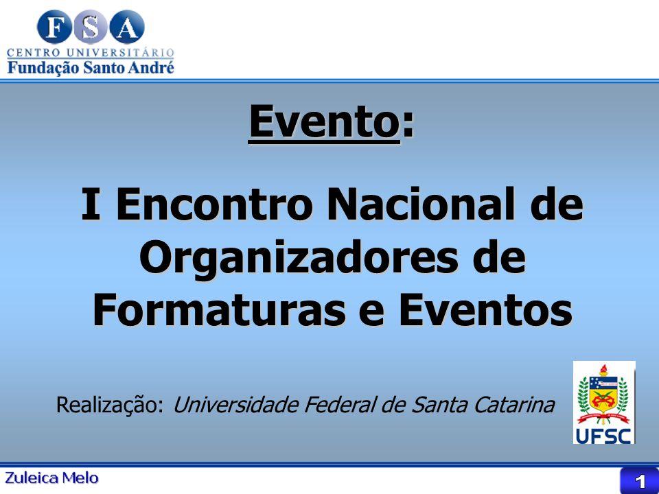 Evento: I Encontro Nacional de Organizadores de Formaturas e Eventos