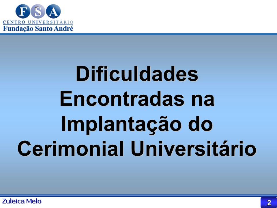 Dificuldades Encontradas na Implantação do Cerimonial Universitário