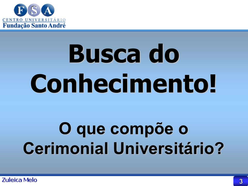 O que compõe o Cerimonial Universitário