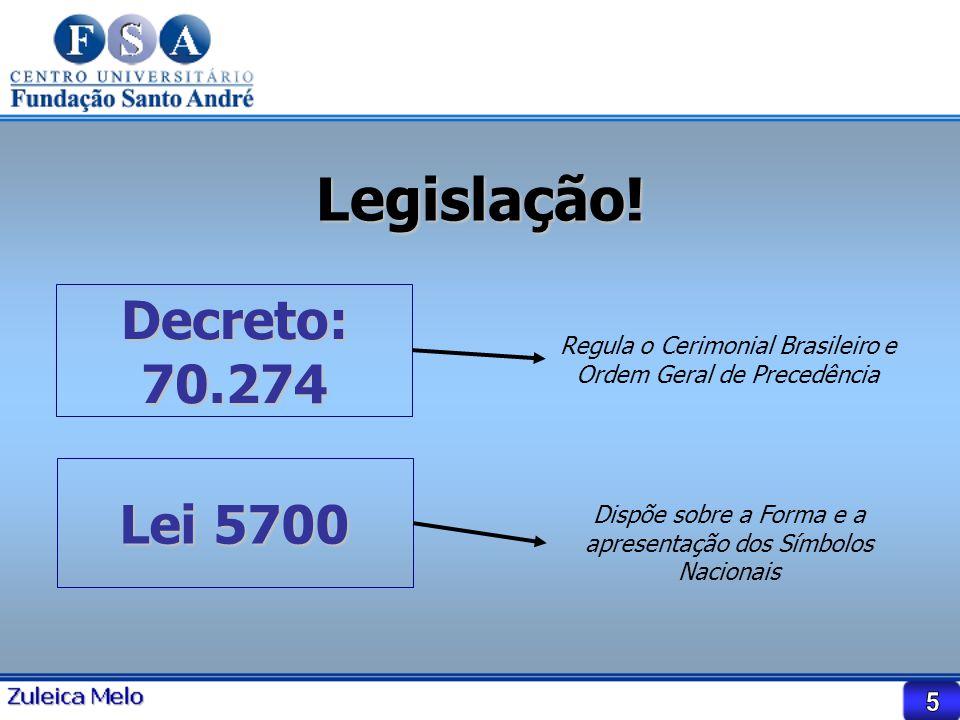 Legislação! Decreto: 70.274 Lei 5700 5