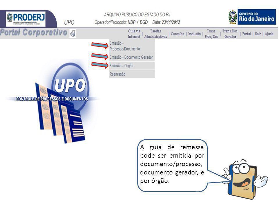 A guia de remessa pode ser emitida por documento/processo, documento gerador, e por órgão.
