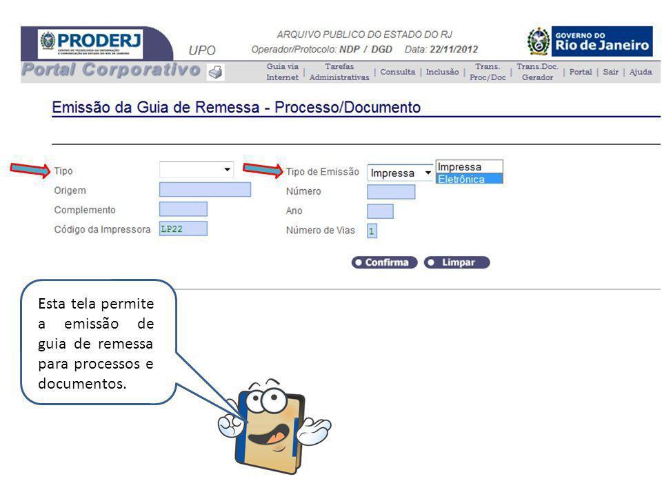 Esta tela permite a emissão de guia de remessa para processos e documentos.