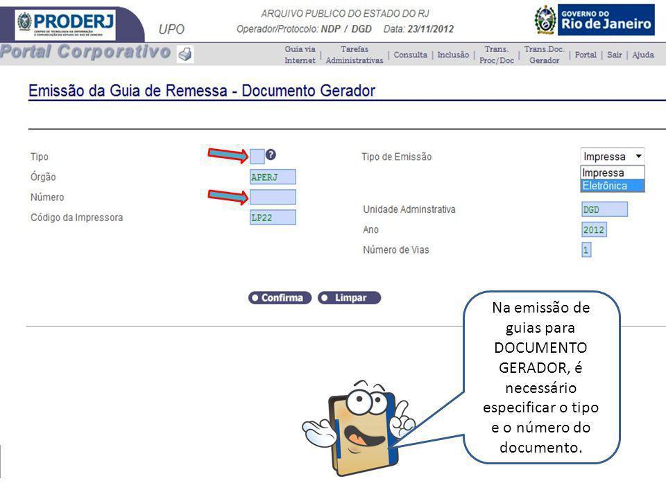 Na emissão de guias para DOCUMENTO GERADOR, é necessário especificar o tipo e o número do documento.