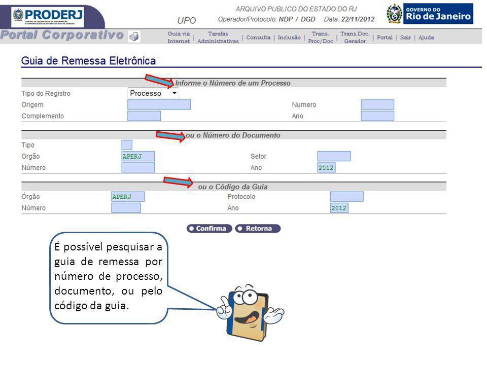 É possível pesquisar a guia de remessa por número de processo, documento, ou pelo código da guia.
