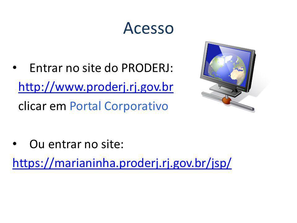 Acesso Entrar no site do PRODERJ: http://www.proderj.rj.gov.br