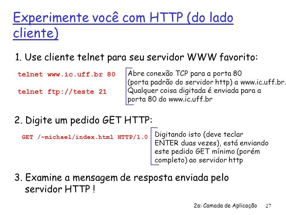 Experimente você com HTTP (do lado cliente)