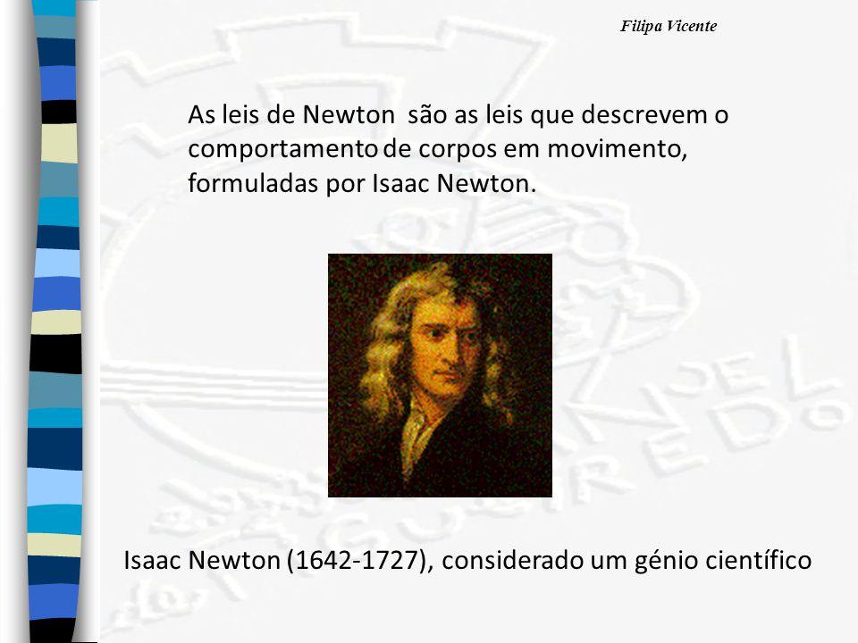 As leis de Newton são as leis que descrevem o comportamento de corpos em movimento, formuladas por Isaac Newton.