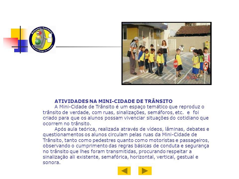 ATIVIDADES NA MINI-CIDADE DE TRÂNSITO