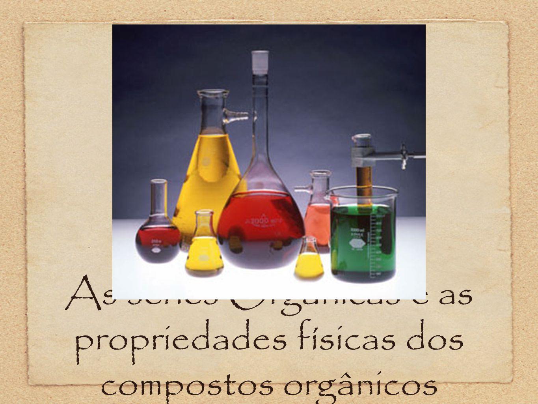 As séries Orgânicas e as propriedades físicas dos compostos orgânicos