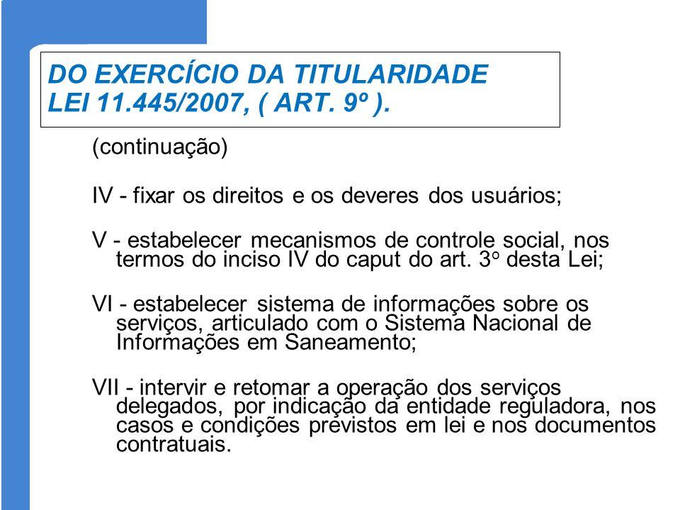 DO EXERCÍCIO DA TITULARIDADE LEI 11.445/2007, ( ART. 9º ).