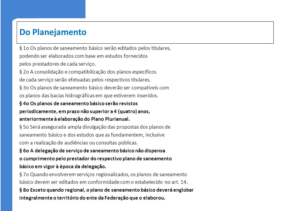 Do Planejamento § 1o Os planos de saneamento básico serão editados pelos titulares, podendo ser elaborados com base em estudos fornecidos.