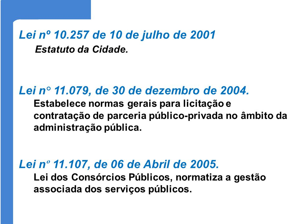 Lei nº 10.257 de 10 de julho de 2001 Estatuto da Cidade.