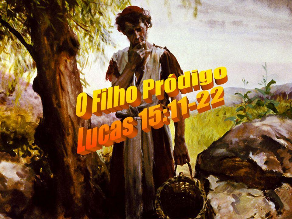 O Filho Pródigo Lucas 15:11-22