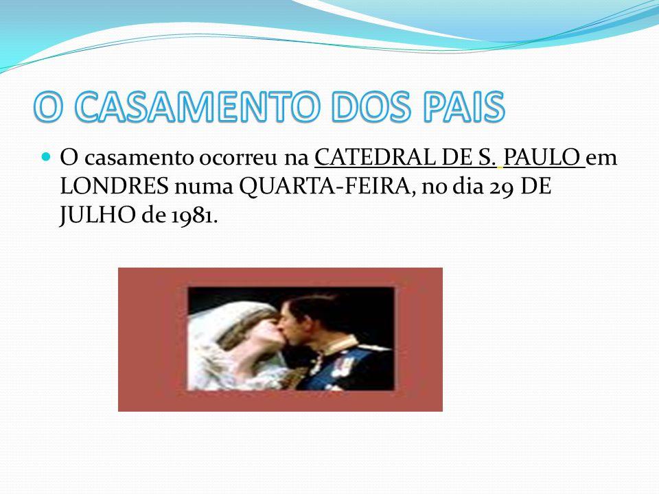 O CASAMENTO DOS PAIS O casamento ocorreu na CATEDRAL DE S.