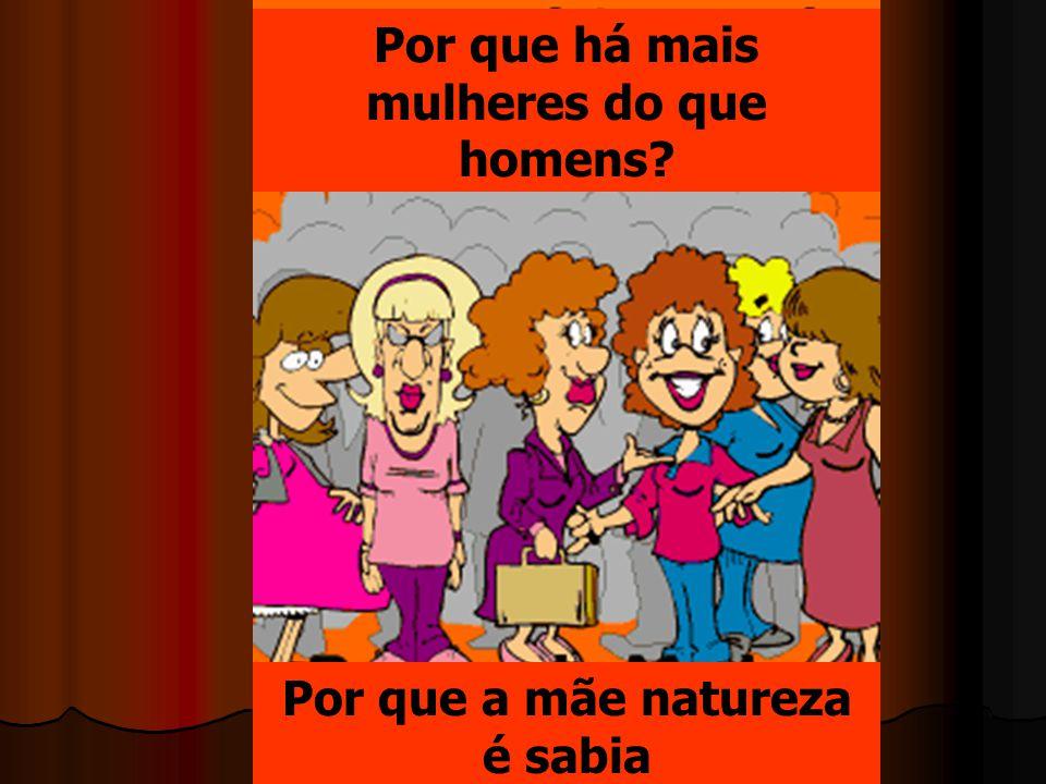Por que há mais mulheres do que homens Por que a mãe natureza é sabia