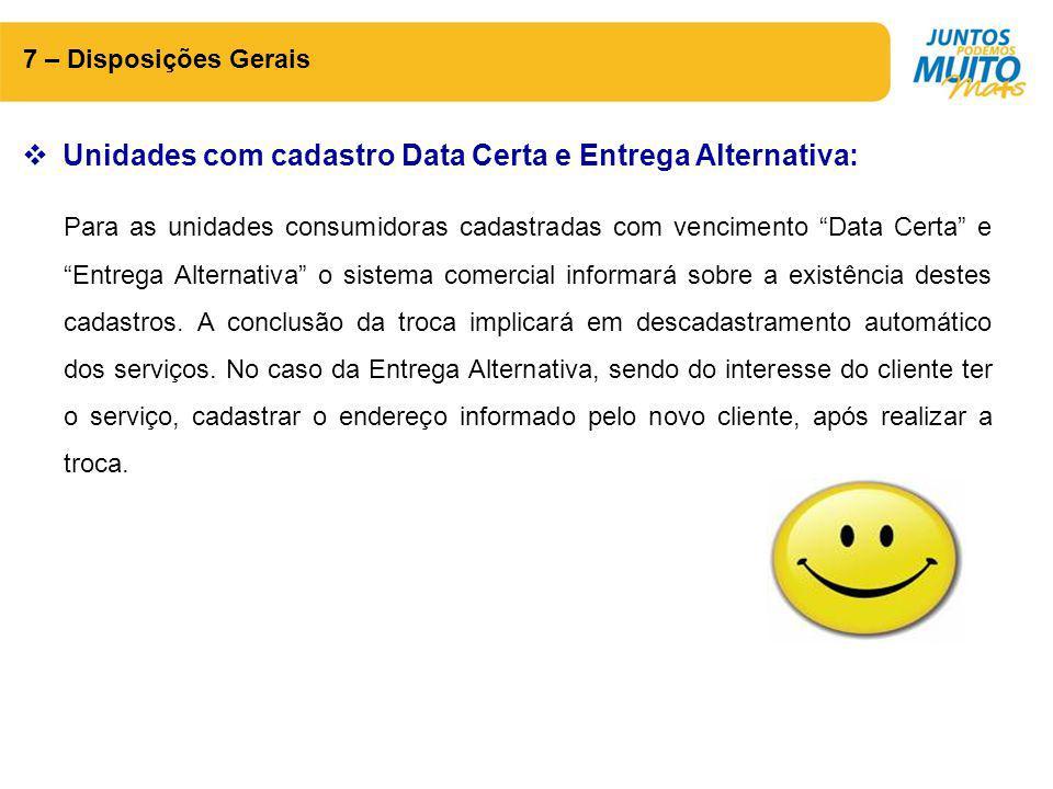 Unidades com cadastro Data Certa e Entrega Alternativa: