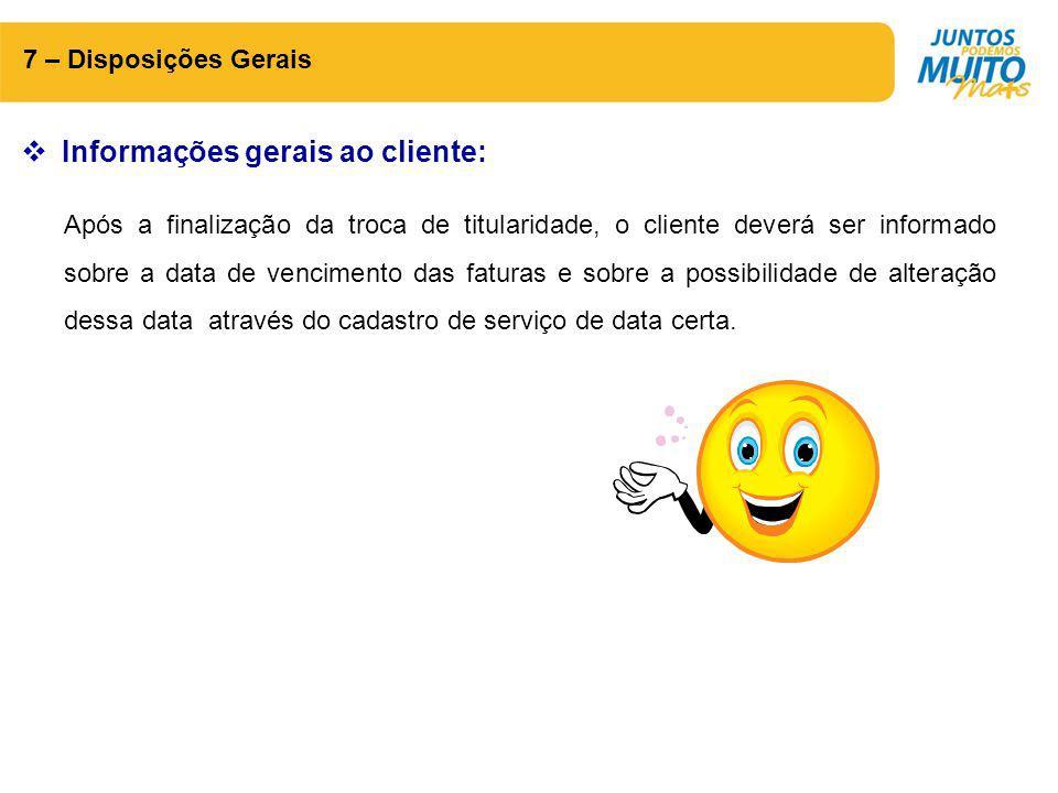 Informações gerais ao cliente: