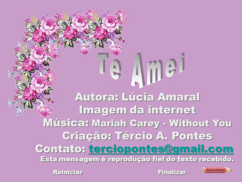 Te Amei Autora: Lúcia Amaral Imagem da internet