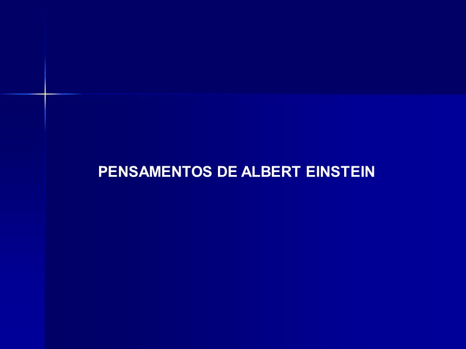PENSAMENTOS DE ALBERT EINSTEIN