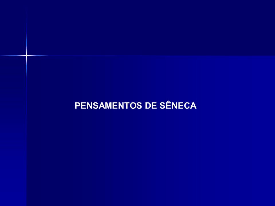 PENSAMENTOS DE SÊNECA