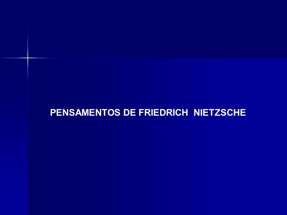PENSAMENTOS DE FRIEDRICH NIETZSCHE