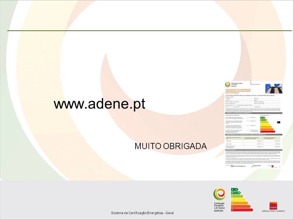 www.adene.pt MUITO OBRIGADA Sistema de Certificação Energética 24