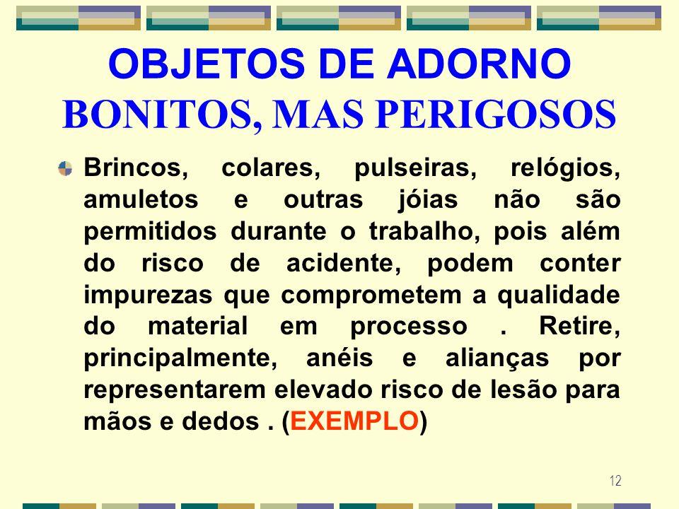OBJETOS DE ADORNO BONITOS, MAS PERIGOSOS