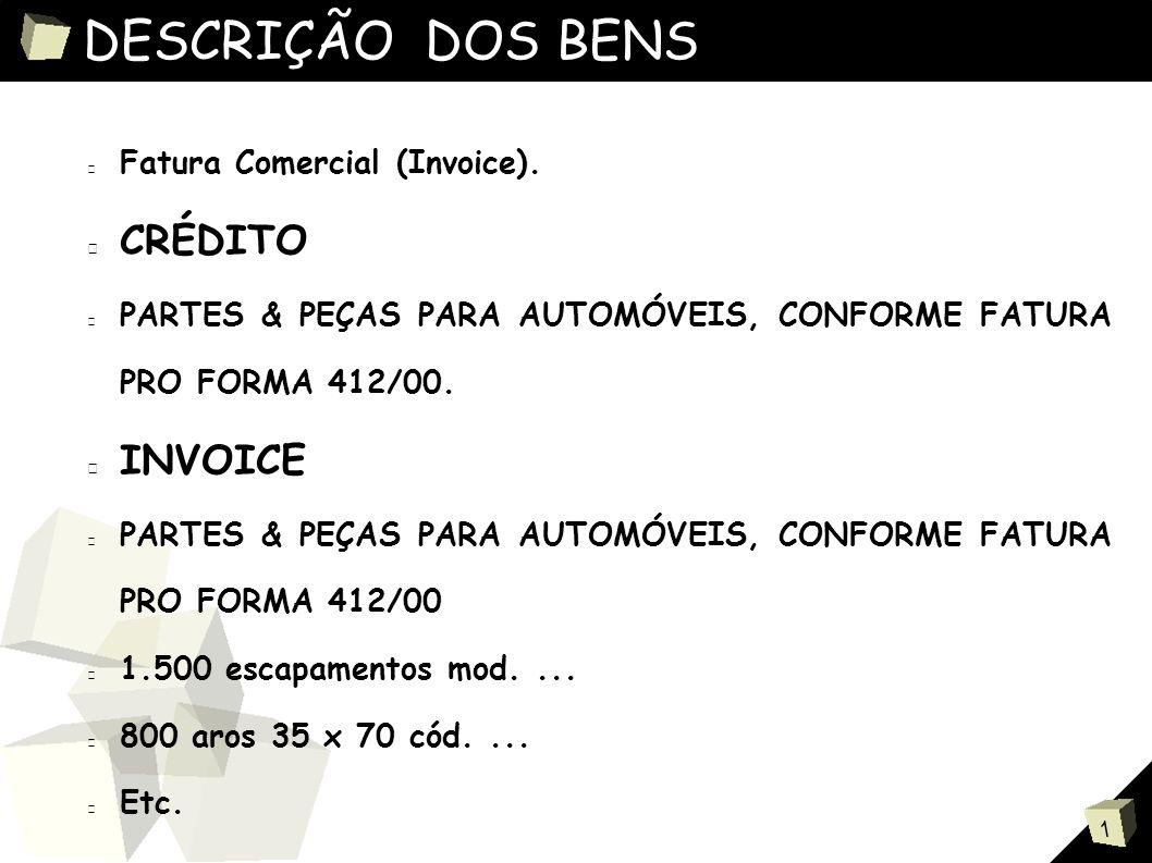 DESCRIÇÃO DOS BENS CRÉDITO INVOICE Fatura Comercial (Invoice).