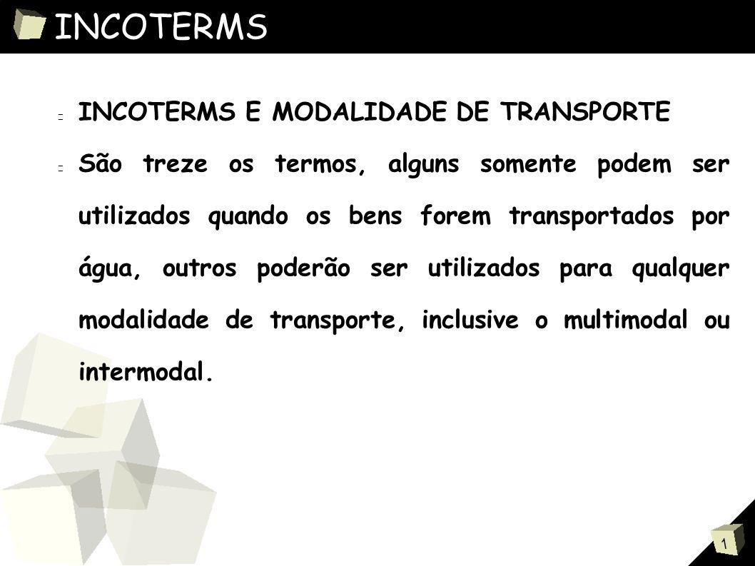 INCOTERMS INCOTERMS E MODALIDADE DE TRANSPORTE