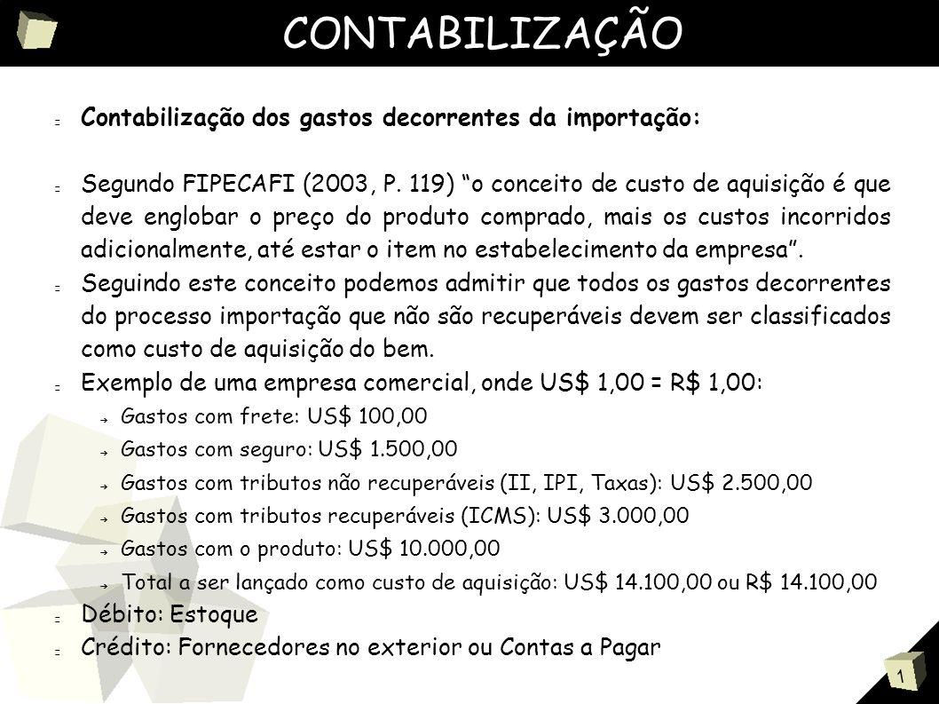CONTABILIZAÇÃO Contabilização dos gastos decorrentes da importação: