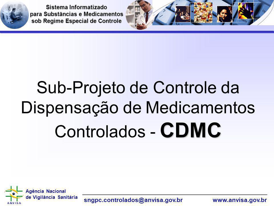 Informática Sistema Informatizado. para Substâncias e Medicamentos. sob Regime Especial de Controle.