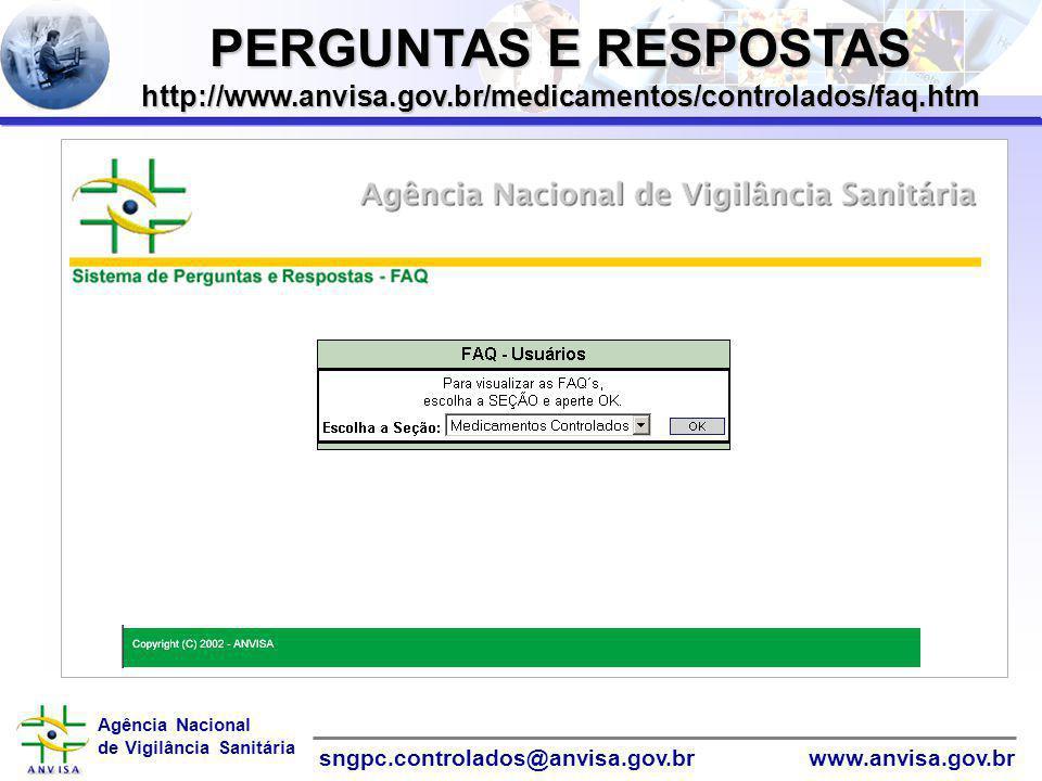 PERGUNTAS E RESPOSTAS http://www.anvisa.gov.br/medicamentos/controlados/faq.htm
