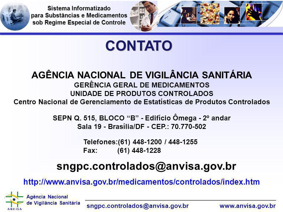 Informática CONTATO sngpc.controlados@anvisa.gov.br