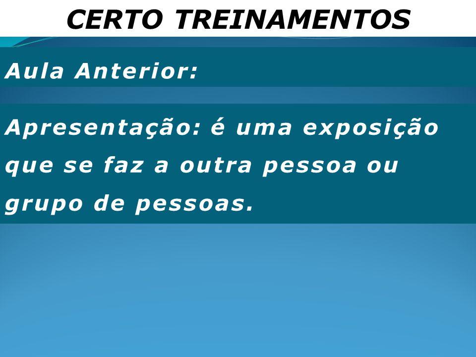 CERTO TREINAMENTOS Aula Anterior: