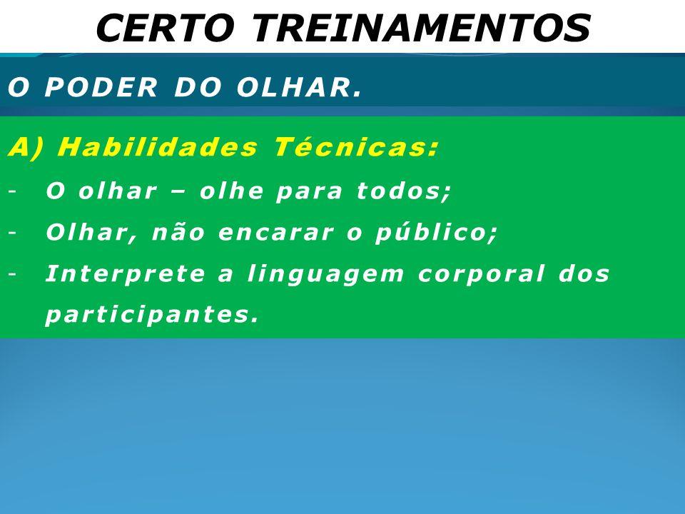 CERTO TREINAMENTOS O PODER DO OLHAR. A) Habilidades Técnicas: