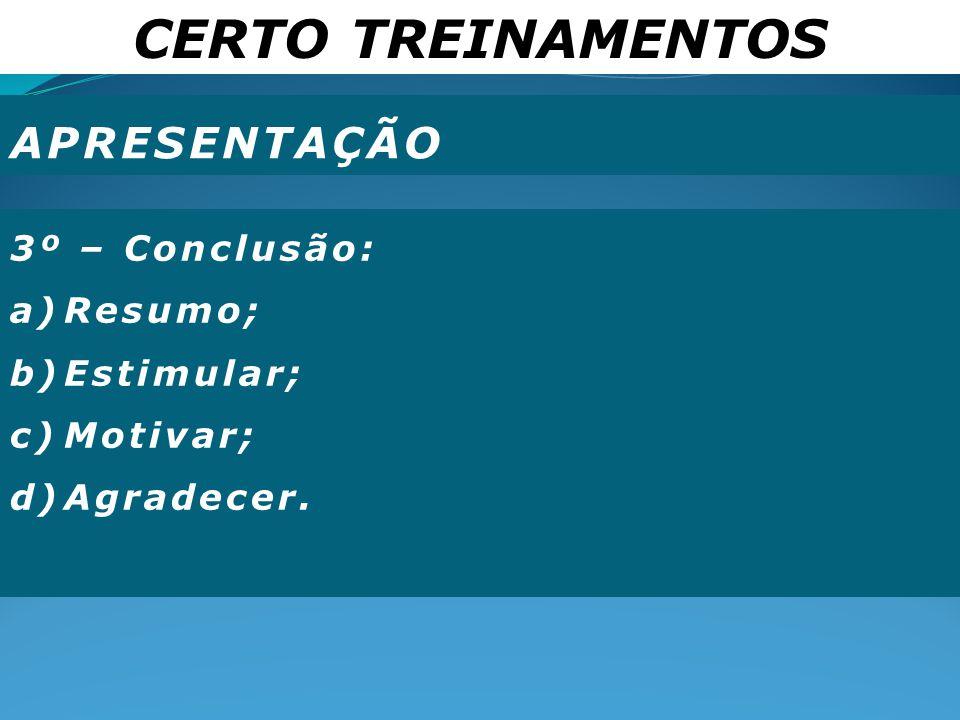 CERTO TREINAMENTOS APRESENTAÇÃO 3º – Conclusão: Resumo; Estimular;