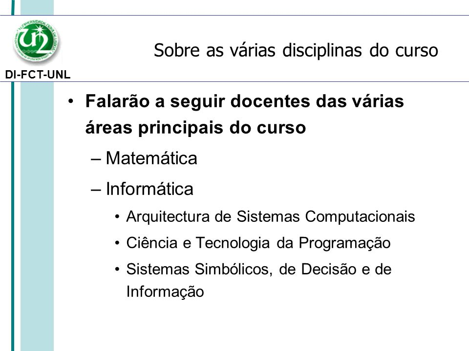 Sobre as várias disciplinas do curso