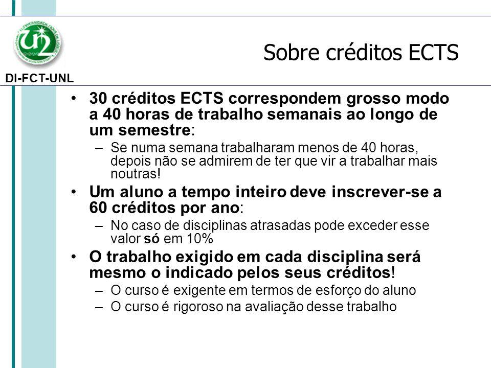 Sobre créditos ECTS 30 créditos ECTS correspondem grosso modo a 40 horas de trabalho semanais ao longo de um semestre: