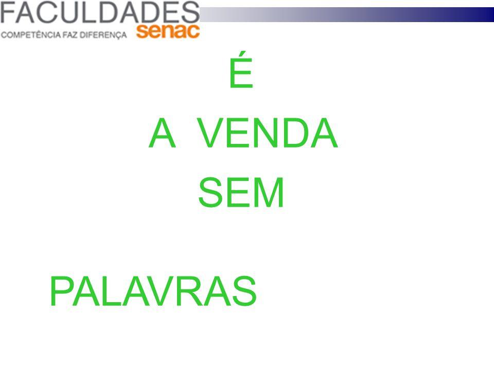 É A VENDA SEM PALAVRAS 7