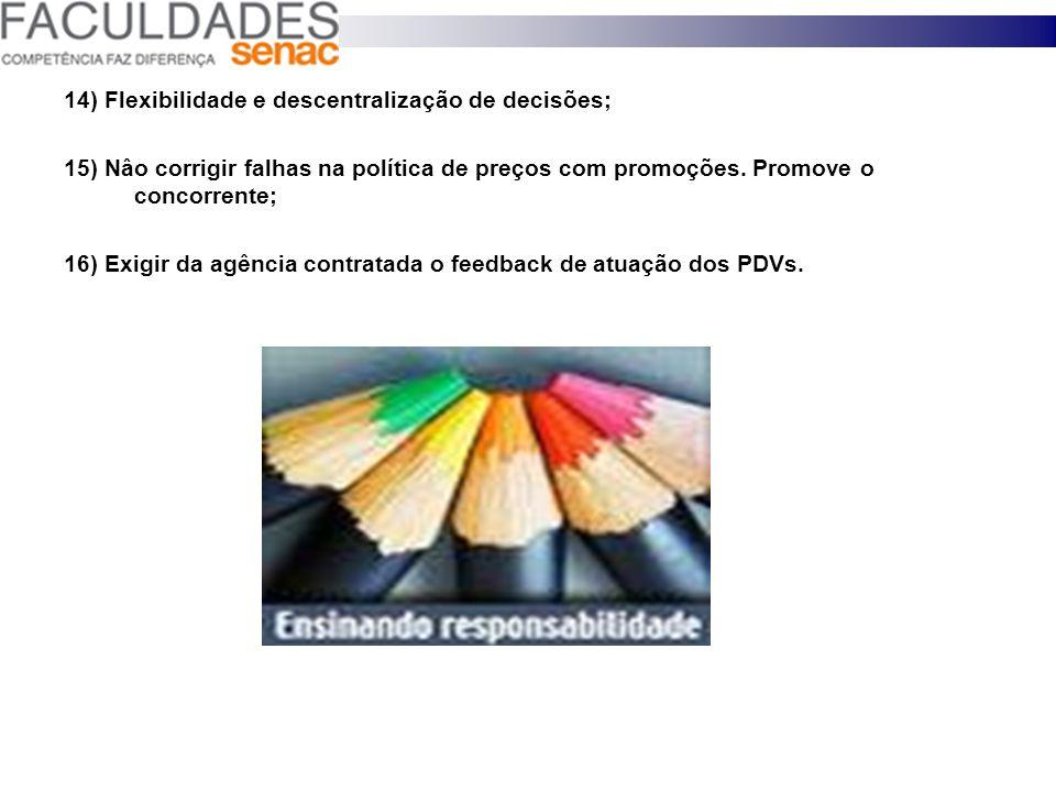 14) Flexibilidade e descentralização de decisões;