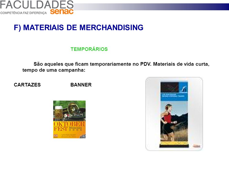 F) MATERIAIS DE MERCHANDISING