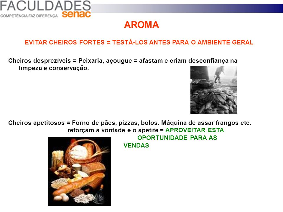 EVITAR CHEIROS FORTES = TESTÁ-LOS ANTES PARA O AMBIENTE GERAL