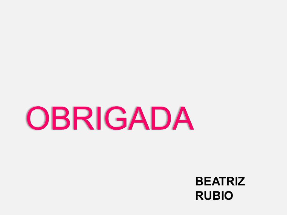 OBRIGADA BEATRIZ RUBIO