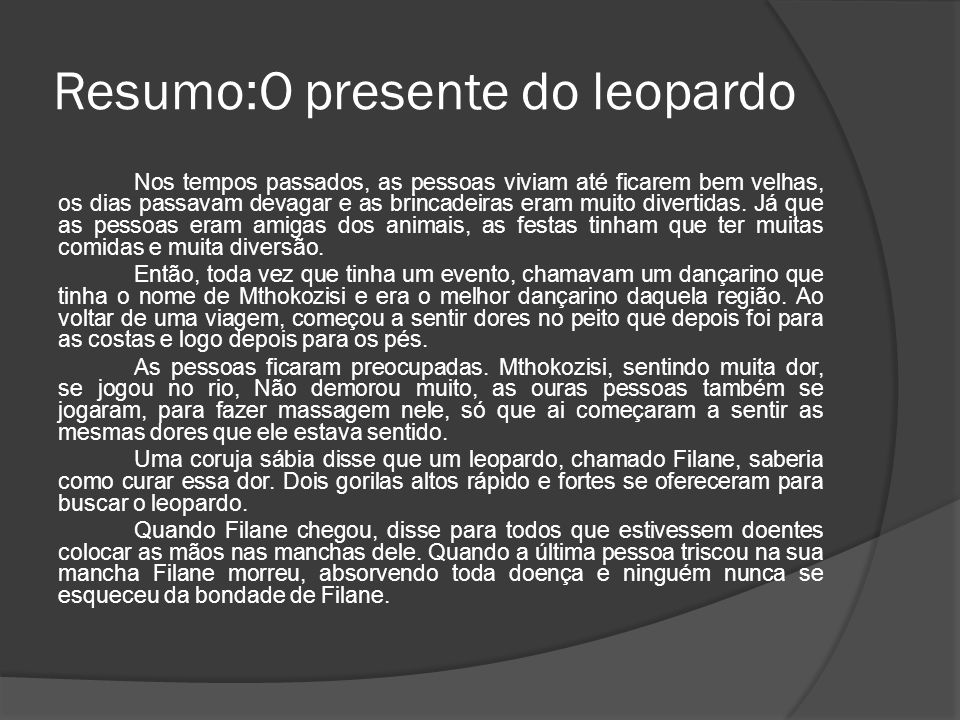 Resumo:O presente do leopardo